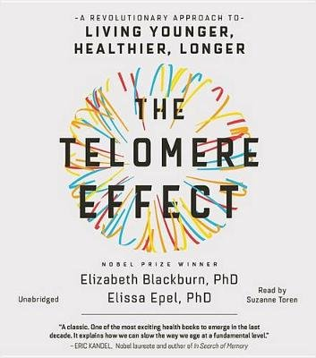 The Telomere Effect - The New Science of Living Younger (Standard format, CD): Dr Elizabeth Blackburn, Dr Elissa Epel