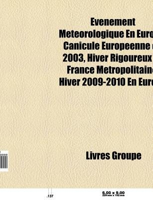 Evenement Meteorologique En Europe - Inondation En Europe, Tempete Meteorologique Europeenne, Canicule Europeenne de 2003...