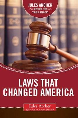 Laws that Changed America (Hardcover): Jules Archer