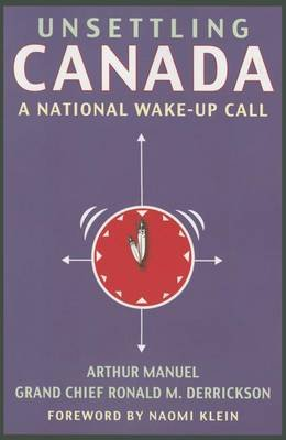 Unsettling Canada - A National Wake-Up Call (Paperback): Arthur Manuel