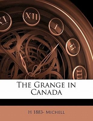 The Grange in Canada (Paperback): H. 1883 Michell