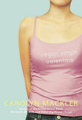 Vegan Virgin Valentine (Hardcover): Carolyn Mackler