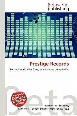 Prestige Records (Paperback): Lambert M. Surhone, Mariam T. Tennoe, Susan F. Henssonow