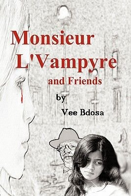 Monsieur L'Vampyre and Friends (Paperback): Vee Bdosa