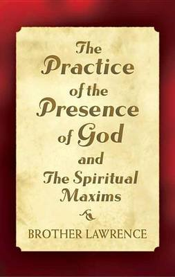 The Practice of the Presence of God and the Spiritual Maxims (Electronic book text): Brother Lawrence