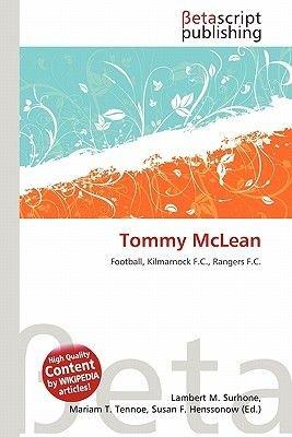 Tommy McLean (Paperback): Lambert M. Surhone, Mariam T. Tennoe, Susan F. Henssonow