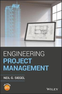 Engineering Project Management (Hardcover): Neil G Siegel