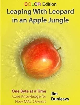 Leaping With Leopard in an Apple Jungle: Color Edition (Paperback): Jim Dunleavy