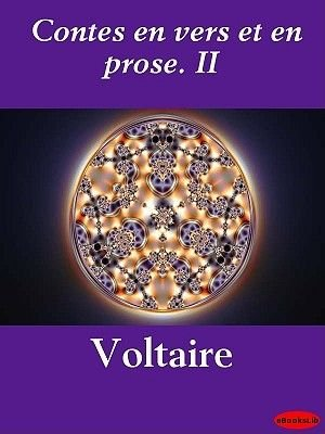 Contes En Vers Et En Prose. II (French, Electronic book text): Voltaire