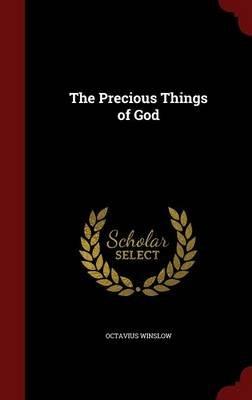 The Precious Things of God (Hardcover): Octavius Winslow