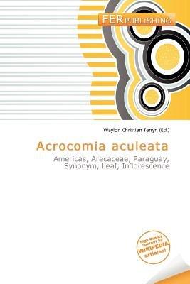Acrocomia Aculeata (Paperback): Waylon Christian Terryn