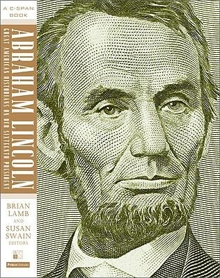 Abraham Lincoln - Great American Historians on Our Sixteenth President (Hardcover): Brian Lamb, Susan Swain