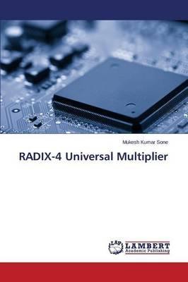 Radix-4 Universal Multiplier (Paperback): Sone Mukesh Kumar