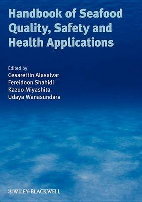 Handbook of Seafood Quality, Safety and Health Applications (Electronic book text, 1st edition): Cesarettin Alasalvar, Kazuo...
