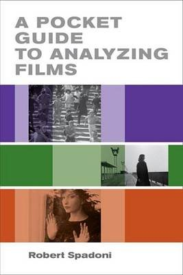 A Pocket Guide to Analyzing Films (Electronic book text): Robert Spadoni