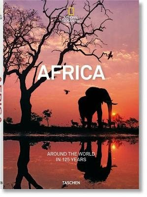 National Geographic. Around the World in 125 Years. Africa (Hardcover): Joe Yogerst