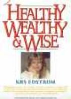 Healthy Wealthy & Wise (Paperback, Revised): K.R.S. Edstrom