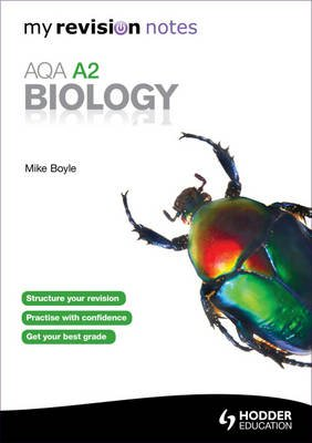 My Revision Notes: AQA A2 Biology (Paperback): Mike Boyle