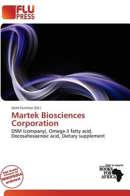 Martek Biosciences Corporation (Paperback): Gerd Numitor