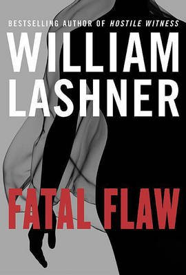 Fatal Flaw (Electronic book text): William Lashner