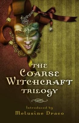The Coarse Witchcraft Trilogy (Electronic book text): Suzanne Ruthven
