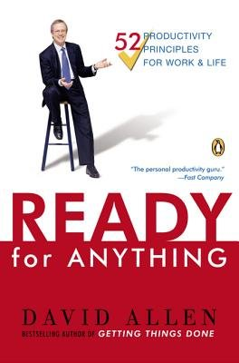 Ready for Anything - 52 Productivity Principles for Getting Things Done (Electronic book text): David Allen