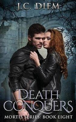 Death Conquers - Book Eight (Paperback): J C Diem
