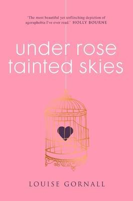 Under Rose-Tainted Skies (Paperback): Louise Gornall