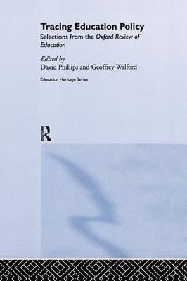 Tracing Education Policy - Selections from the Oxford Review of Education (Paperback): David Phillips, Geoffrey Walford