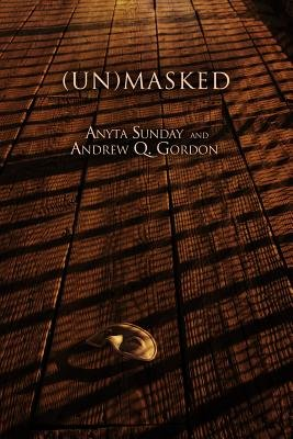(Un)Masked (Electronic book text): Anyta Sunday, Andrew Q. Gordon