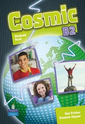 Cosmic B2 Students Book for pack (Paperback): Suzanne Gaynor, Rod Fricker
