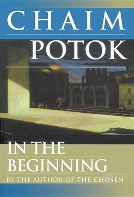 In the Beginning (Electronic book text): Chaim Potok