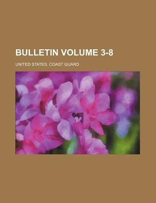 Bulletin Volume 3-8 (Paperback): United States Coast Guard