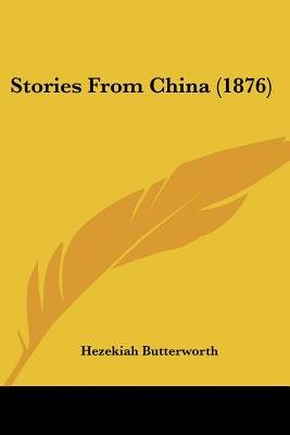 Stories from China (1876) (Paperback): Hezekiah Butterworth