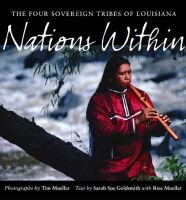 Nations within - The Four Sovereign Tribes of Louisiana (Hardcover): Tim Mueller