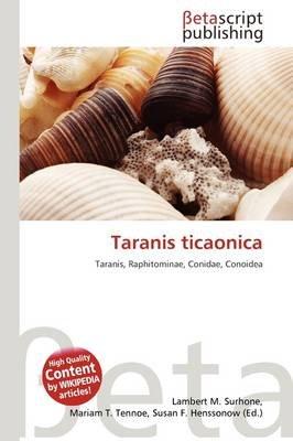 Taranis Ticaonica (Paperback): Lambert M. Surhone, Mariam T. Tennoe, Susan F. Henssonow