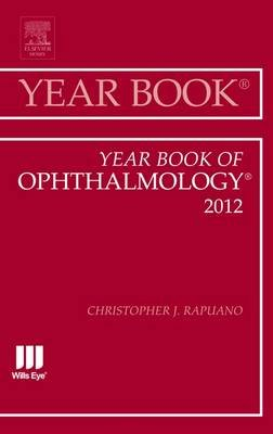 Year Book of Ophthalmology 2012 (Hardcover): Christopher J. Rapuano