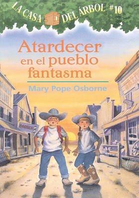 Atardecer en el Pueblo Fantasma (Spanish, Hardcover, Turtleback Scho): Mary Pope Osborne
