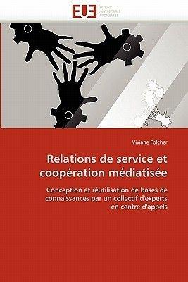 Relations de Service Et Cooperation Mediatisee (French, Paperback): Folcher-V
