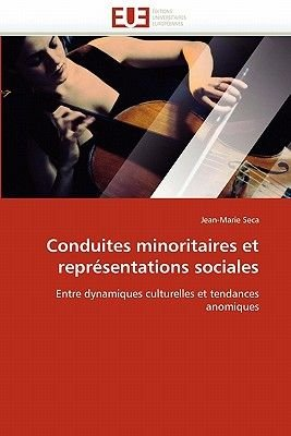 Conduites Minoritaires Et Representations Sociales (French, Paperback): Seca-J