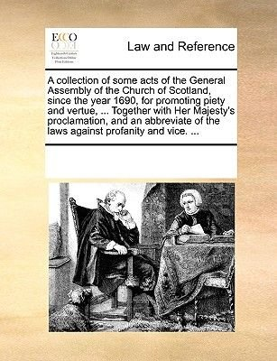 A Collection Of Some Acts Of The General Assembly Of The Church Of