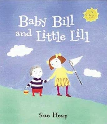 Baby Bill and Little Lil CL (Hardcover): Sue Heap, Heap