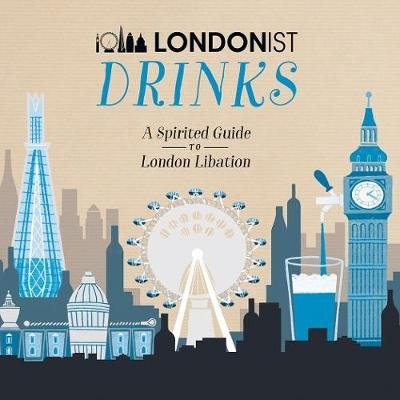 Londonist Drinks (Hardcover):