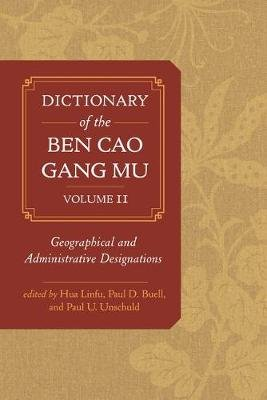 Dictionary of the Ben cao gang mu, Volume 2 - Geographical and Administrative Designations (Hardcover, First Edition, Paul...