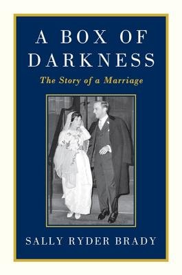 A Box of Darkness - The Story of a Marriage (Electronic book text): Sally Ryder Brady