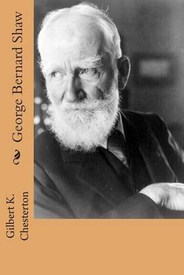 George Bernard Shaw (Paperback): Gilbert K. Chesterton