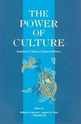 The Power of Culture: Studies in Chinese Cultural History (Hardcover): Willard J. Peterson