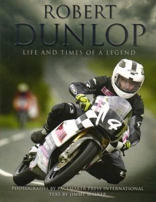 Robert Dunlop (Hardcover): Pacemaker Press International, Jimmy Walker