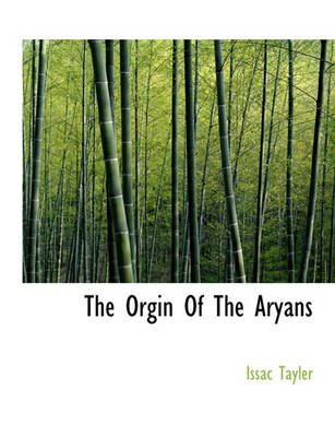 The Orgin of the Aryans (Paperback): Issac Tayler