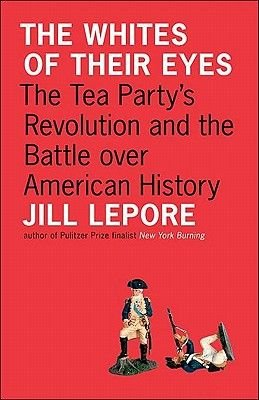 The Whites of Their Eyes (Electronic book text): Jill Lepore